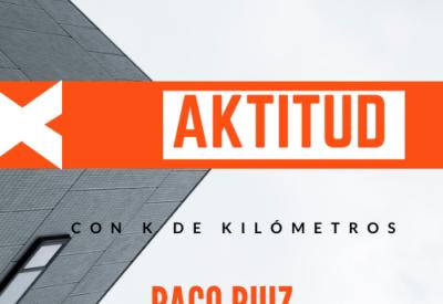 """aKtitud con """"K"""" de Kilómetros"""