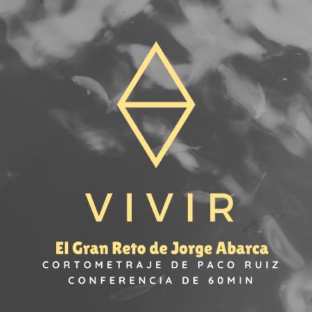 """Vivir """"El Gran Reto de Jorge Abarca"""""""