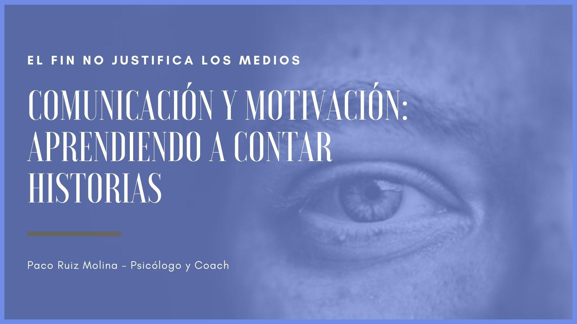 Comunicacion y motivacion. Aprendiendo a contar historias